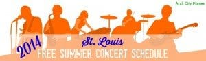 St. Louis Free Summer Concert Schedule 2014 - Arch City Homes
