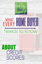 What Every Home Buyer Needs to Know About Credit Scores {Arch City Homes}