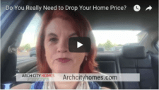 Do You Really Need to Drop Your Home Price? | Arch City Homes