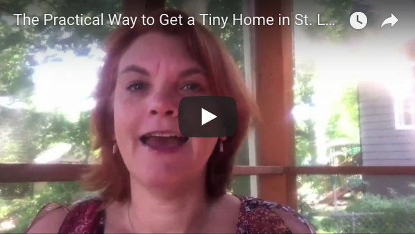 VIDEO TIP: The Practical Way to Get a Tiny House in St. Louis